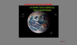 Copy of LAS GRANDES TEORÍAS GEOPOLITICAS PARA EL DOMINIO MUNDIAL