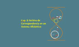 Cap. 8 Archivo de Correspondencia en un Sistema Alfabético