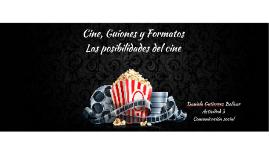 Copia de Cine, Guiones y Formatos