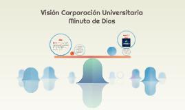 Visión Corporacion Universitaria Minuto de Dios