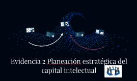 Evidencia 2 Planeación estratégica del capital intelectual
