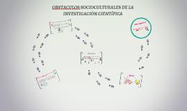 OBSTACULOS SOCIOCULTURALES DE LA INVESTIGACIÓN CIENTÍFICA