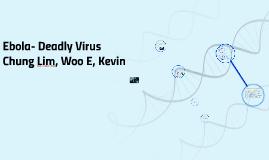 Ebola- Deadly virus