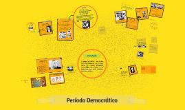 Copy of Período Democrático