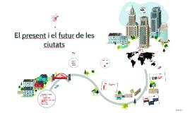 El present i el futur de les ciutats