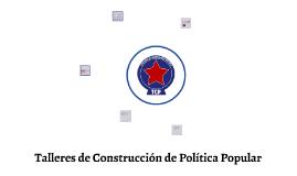 Talleres de Construcción Politica Popular