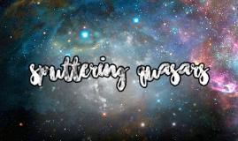 Sputtering Quasars