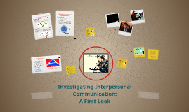 Interpersonal Communication - A First Look