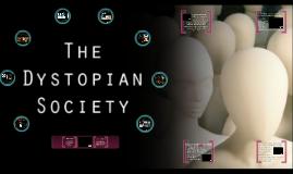 The Dystopian Society