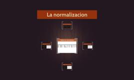 Copy of La normalizacion 1