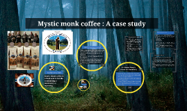 case 1 mystic monk Mystic monk coffee case study by antje baer is just one of the most effective seller publications in the world have you had it never  page 1/1 1372936 title.