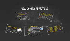 HOW COMEDY AFFECTS US