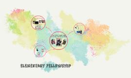 Elementary Fellowship