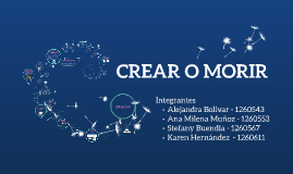 Copy of CREAR O MORIR