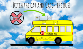 Ditch the Car and Catch the Bus!