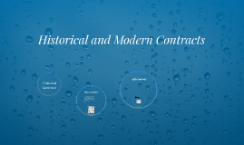 Historical and Modern Contracts