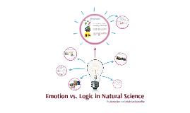 Emotion vs. Logic in Natural Science