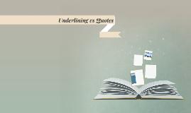 Underlining vs Quotes