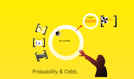 Probability & Odds