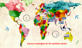 Copy of Luxury strategies in the airlines sector