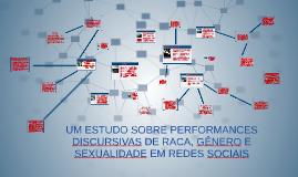 UM ESTUDO SOBRE PERFORMANCES DISCURSIVAS DE RACA, GÊNERO E S