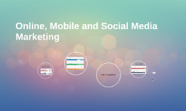 Online, Mobile and Social Media Marketing