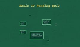 Basic 12 Reading Quiz