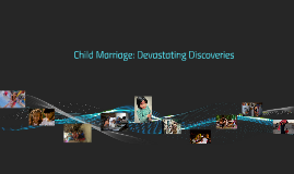 Copy of Child Marriage: Devastating Discoveries