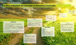 La ética profesional del Licenciado en Relaciones Comerciale