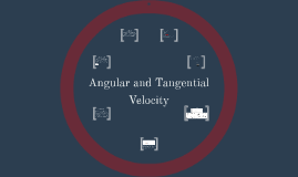 Angular and Tangential Velocity