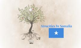 Atrocities In Somalia
