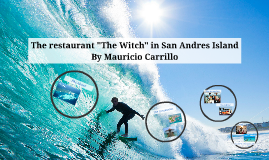 "The restaurant ""The Witch"" in San Andres Island"