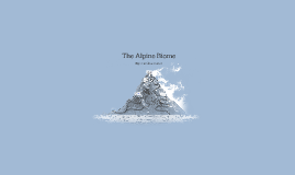 The Alpine Biome