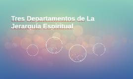 Tres Departamentos de La Jerarquía Espiritual