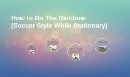 How to Do The Rainbow