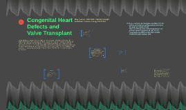 Congenital Heart Disease and Valve transplant