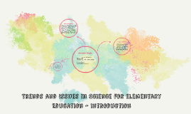Trends and Issues in Science for Elementary Education - Introduction