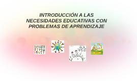 INTRODUCCIÓN A LAS NECESIDADES EDUCATIVAS CON PROBLEMAS DE A