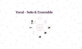 Vocal - Solo & Ensemble