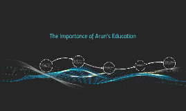 The Importance of Arun's Education