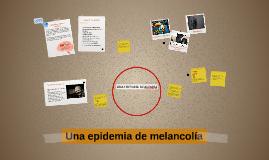 Una epidemia de melancolía