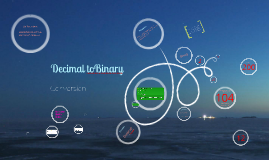Binary and Decimal