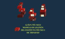 MODELO DE GESTIÓN EN EL INSTITUTO TÉCNICO DE TRINIDAD