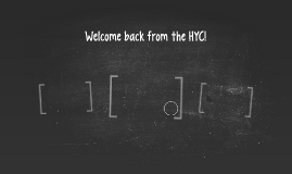 Welcome back from the HYC!