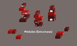 Módulos (Estructuras)
