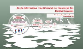 TRATADOS INTERNACIONAIS  E SISTEMAS DE PROTEÇÃO DE DIREITOS