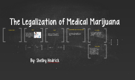 The Legalization of Medical Marijuana