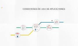 CONDICIONES DE USO DE APLICACIONES