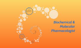 Biochemical and Molecular Pharmacologist