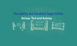 Masculinity and Racialized Subjectivities
